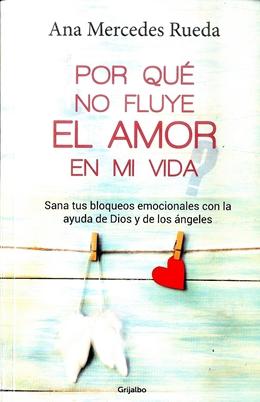 Por Que No Fluye El Amor En Mi Vida Rueda Ana Mercedes Libreria